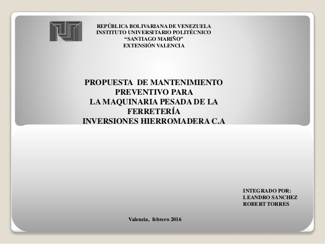 """REPÚBLICA BOLIVARIANA DE VENEZUELA INSTITUTO UNIVERSITARIO POLITÉCNICO """"SANTIAGO MARIÑO"""" EXTENSIÓN VALENCIA PROPUESTA DE M..."""