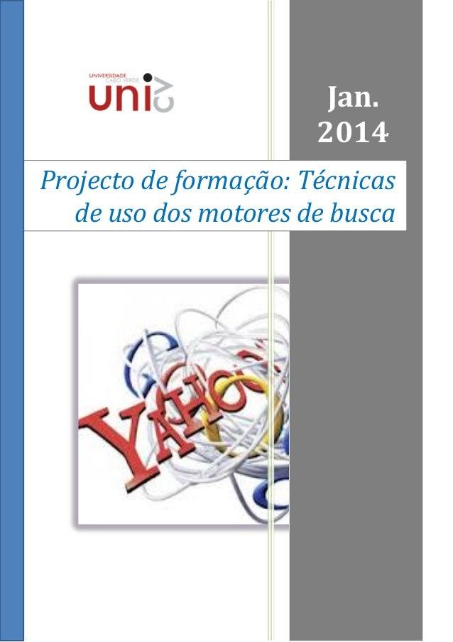 Jan. 2014 Projecto de formação: Técnicas de uso dos motores de busca