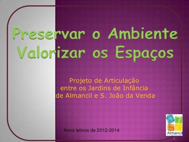 Preservar o Ambiente Valorizar os Espaços         Projeto de Articulação      entre os Jardins de Infância     de Almancil...