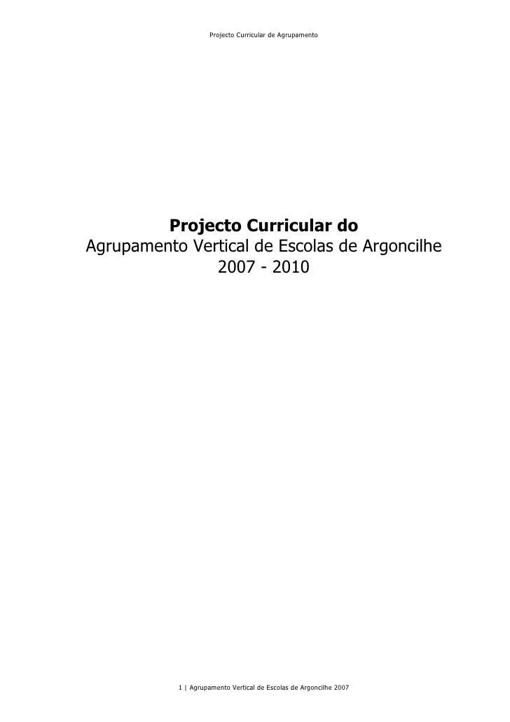 Projecto Curricular de Agrupamento         Projecto Curricular doAgrupamento Vertical de Escolas de Argoncilhe            ...