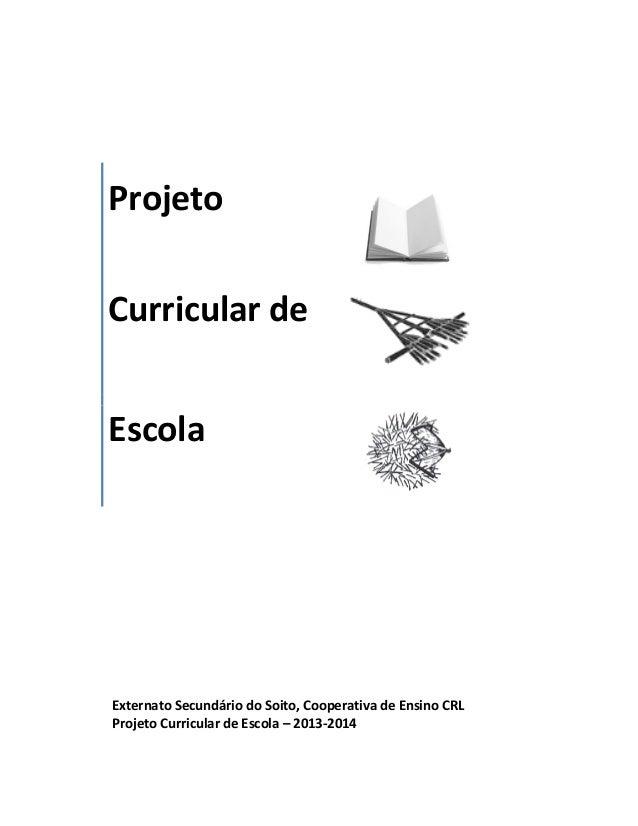 Externato Secundário do Soito, Cooperativa de Ensino CRL Projeto Curricular de Escola – 2013-2014 Projeto Curricular de Es...