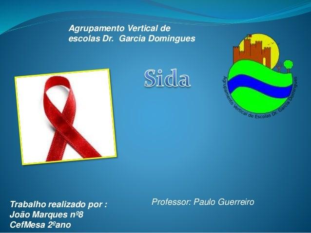 Trabalho realizado por : João Marques nº8 CefMesa 2ºano Agrupamento Vertical de escolas Dr. Garcia Domingues Professor: Pa...