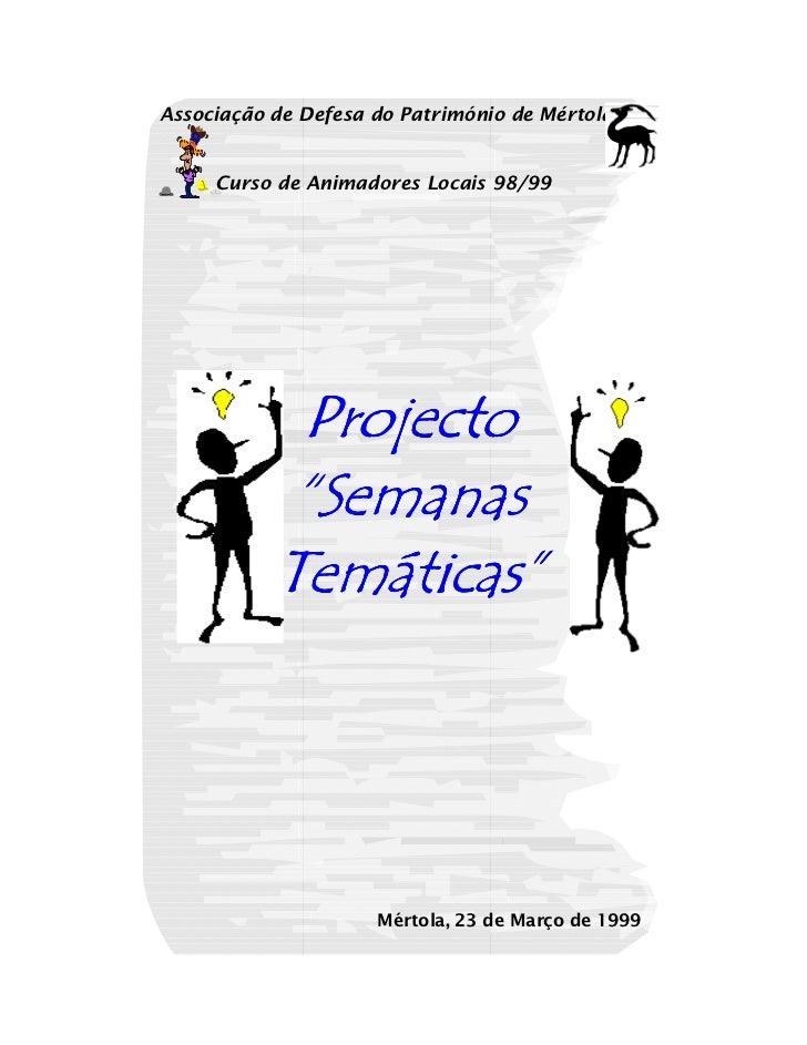"""Associação de Defesa do Património de Mértola     Curso de Animadores Locais 98/99            Projecto            """"Semanas..."""