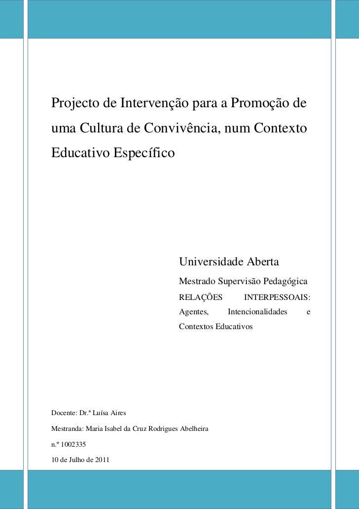 Projecto de Intervenção para a Promoção deuma Cultura de Convivência, num ContextoEducativo Específico                    ...