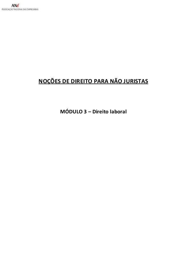 NOÇÕES DE DIREITO PARA NÃO JURISTAS  MÓDULO 3 – Direito laboral