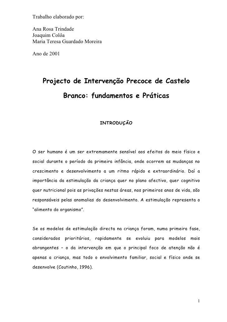 Trabalho elaborado por:  Ana Rosa Trindade Joaquim Colôa Maria Teresa Guardado Moreira  Ano de 2001         Projecto de In...
