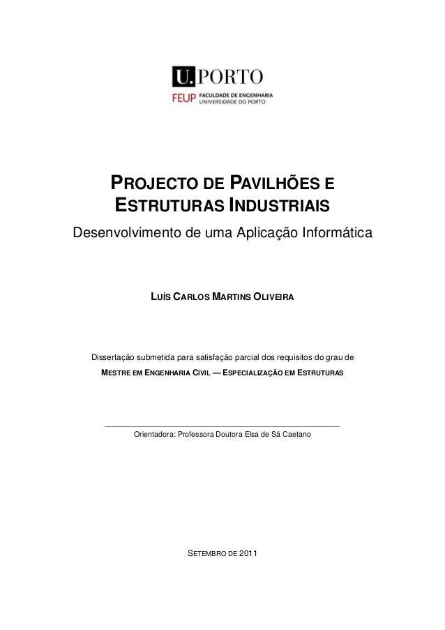 PROJECTO DE PAVILHÕES E ESTRUTURAS INDUSTRIAIS Desenvolvimento de uma Aplicação Informática LUÍS CARLOS MARTINS OLIVEIRA D...