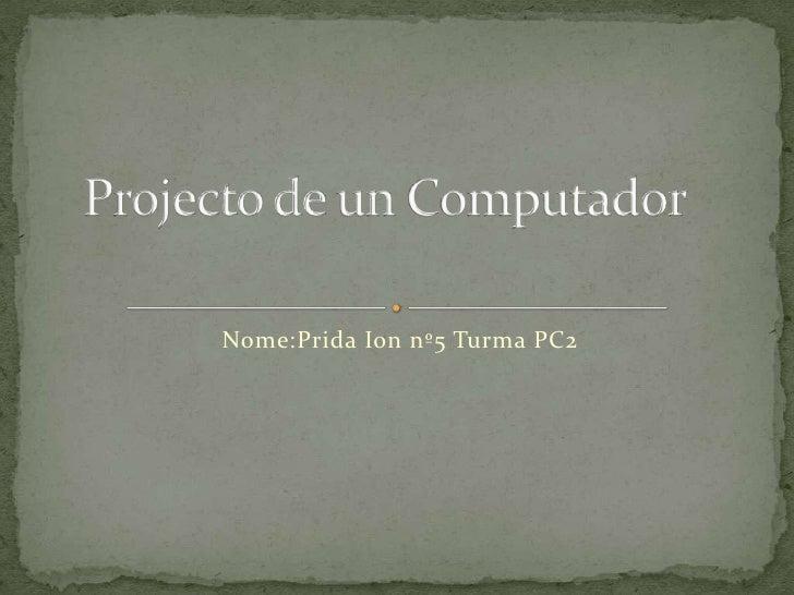 Projecto de um Computador:Prida Ion Realizattor