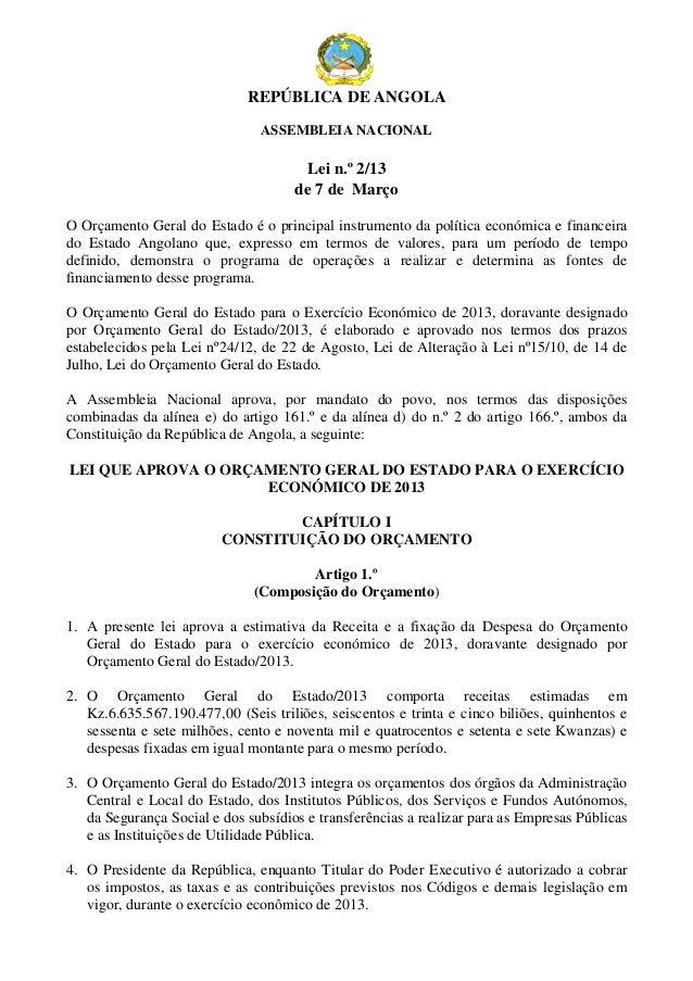 REPÚBLICA DE ANGOLAASSEMBLEIA NACIONALLei n.º 2/13de 7 de MarçoO Orçamento Geral do Estado é o principal instrumento da po...