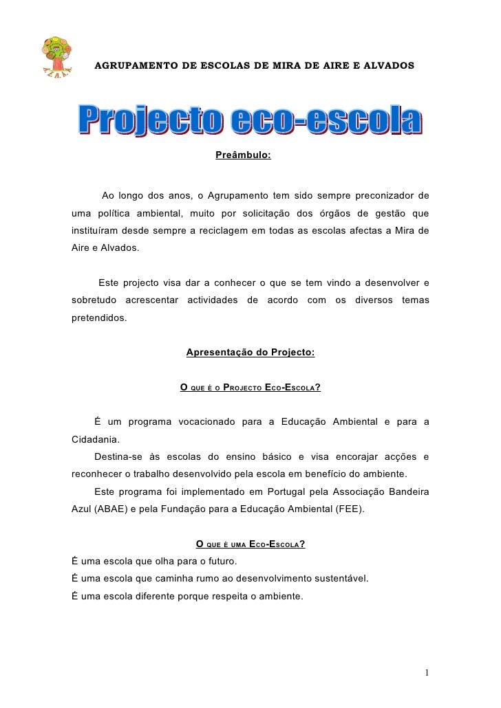 AGRUPAMENTO DE ESCOLAS DE MIRA DE AIRE E ALVADOS                                    Preâmbulo:          Ao longo dos anos,...