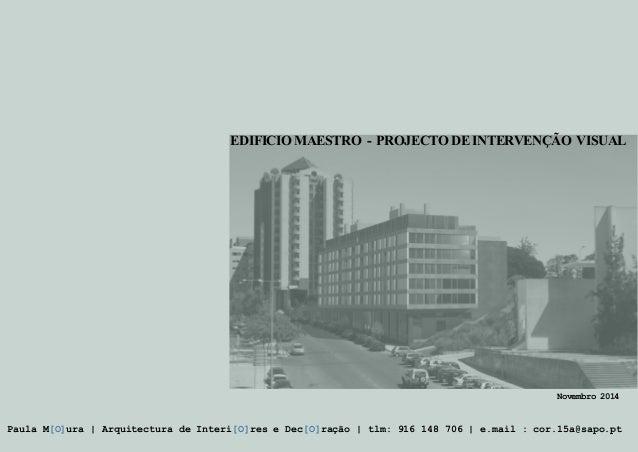 EDIFICIOMAESTRO - PROJECTODEINTERVENÇÃO VISUAL Novembro 2014 Paula M[O]ura | Arquitectura de Interi[O]res e Dec[O]ração | ...