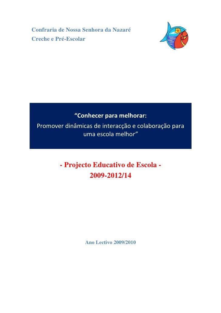 """Confraria de Nossa Senhora da NazaréCreche e Pré-Escolar               """"Conhecer para melhorar: Promover dinâmicas de inte..."""
