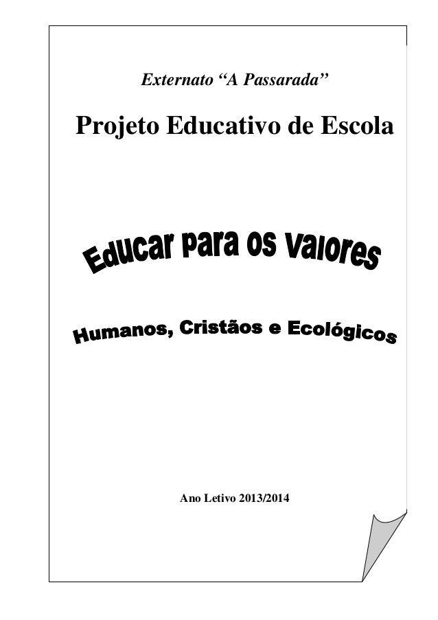"""Externato """"A Passarada"""" Projeto Educativo de Escola Ano Letivo 2013/2014"""