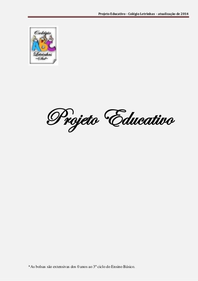 Projeto Educativo - Colégio Letrinhas - atualização de 2014 *As bolsas são extensivas dos 0 anos ao 3º ciclo do Ensino Bás...