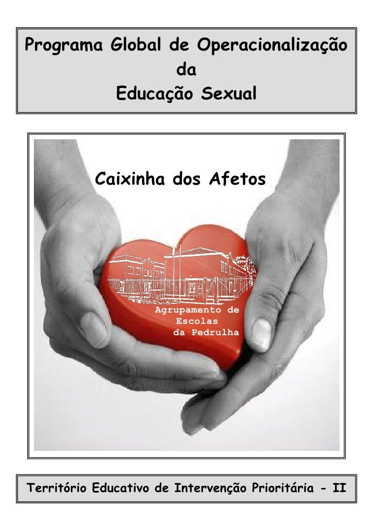 Programa Global de Operacionalização                 da         Educação Sexual           Caixinha dos Afetos             ...