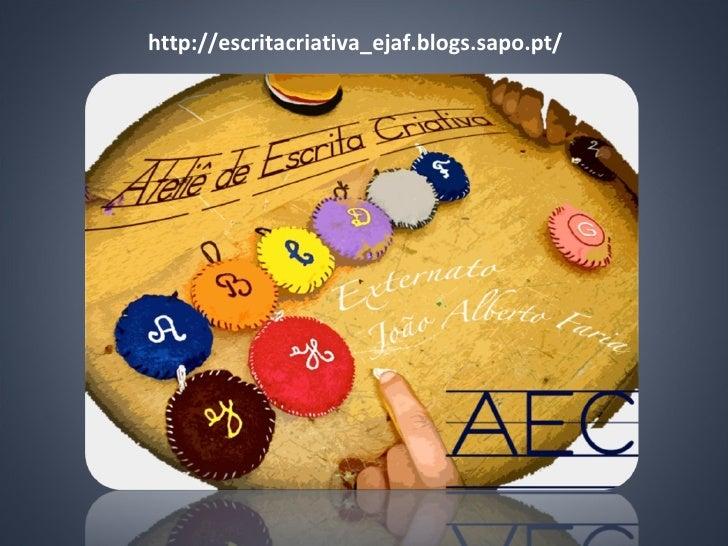 http://escritacriativa_ejaf.blogs.sapo.pt/