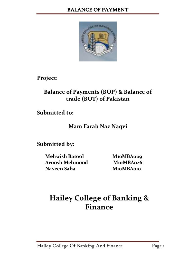 BALANCE OF PAYMENTProject:   Balance of Payments (BOP) & Balance of           trade (BOT) of PakistanSubmitted to:        ...