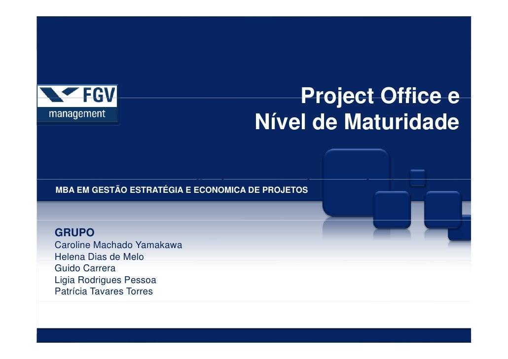 Project Office e                                     Nível de Maturidade        1.ApresentaçãodaEmpresadeConsultoria ...
