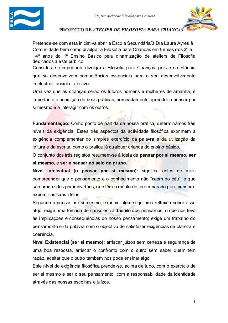 Projecto Atelier de Filosofia para Crianças              PROJECTO DE ATELIER DE FILOSOFIA PARA CRIANÇASPretende-se com est...