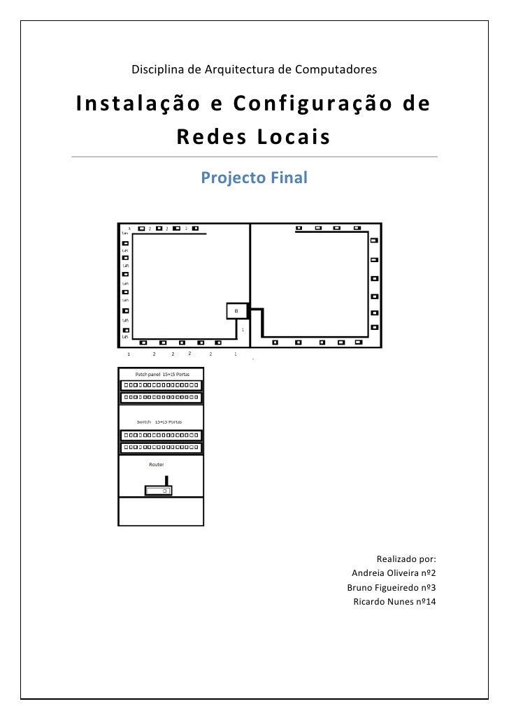 Disciplina de Arquitectura de ComputadoresInstalação e Configuração de        Redes Locais               Projecto Final   ...