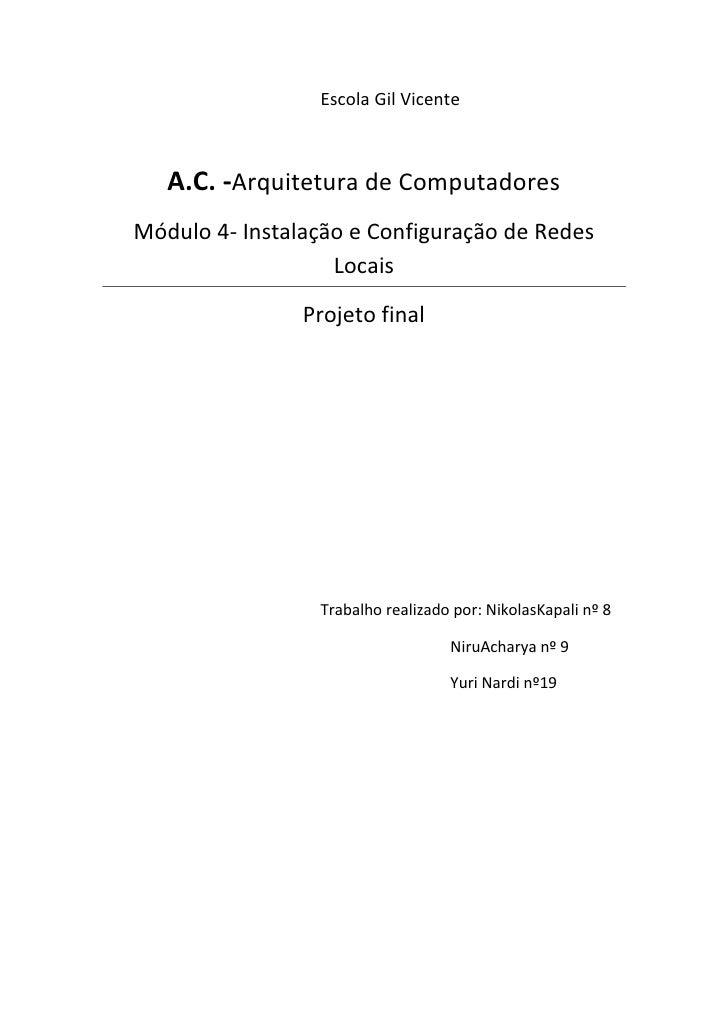 Escola Gil Vicente   A.C. -Arquitetura de ComputadoresMódulo 4- Instalação e Configuração de Redes                   Locai...