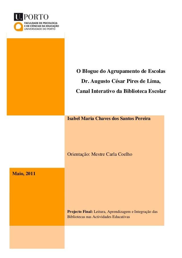 O Blogue do Agrupamento de Escolas                     Dr. Augusto César Pires de Lima,                  Canal Interativo ...