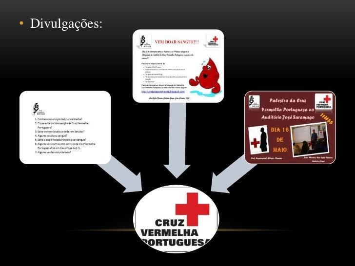 A história da CVP:<br /><ul><li>A Cruz Vermelha Portuguesa foi fundada por José António Marques, iniciando a sua actividad...