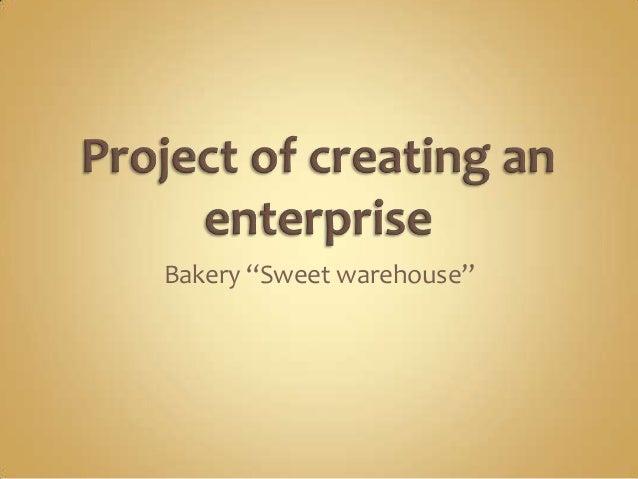 "Bakery ""Sweet warehouse"""