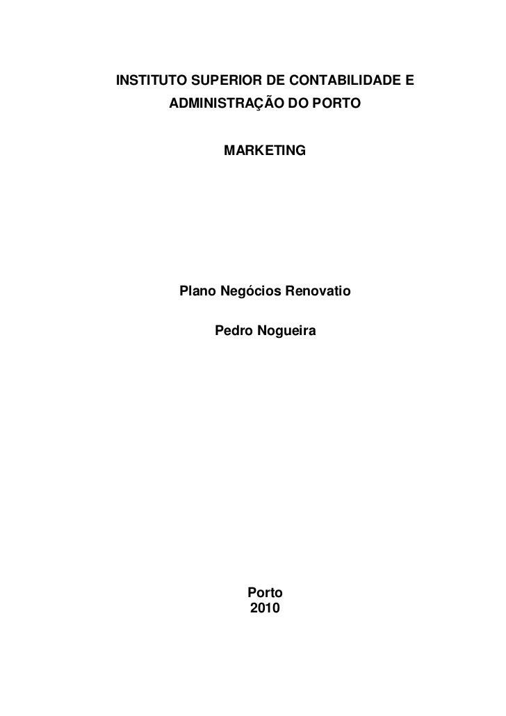 INSTITUTO SUPERIOR DE CONTABILIDADE E      ADMINISTRAÇÃO DO PORTO             MARKETING       Plano Negócios Renovatio    ...
