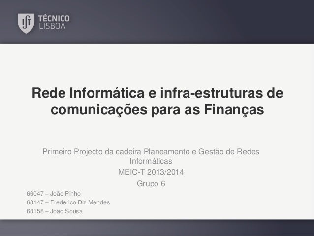 Rede Informática e infra-estruturas de comunicações para as Finanças Primeiro Projecto da cadeira Planeamento e Gestão de ...