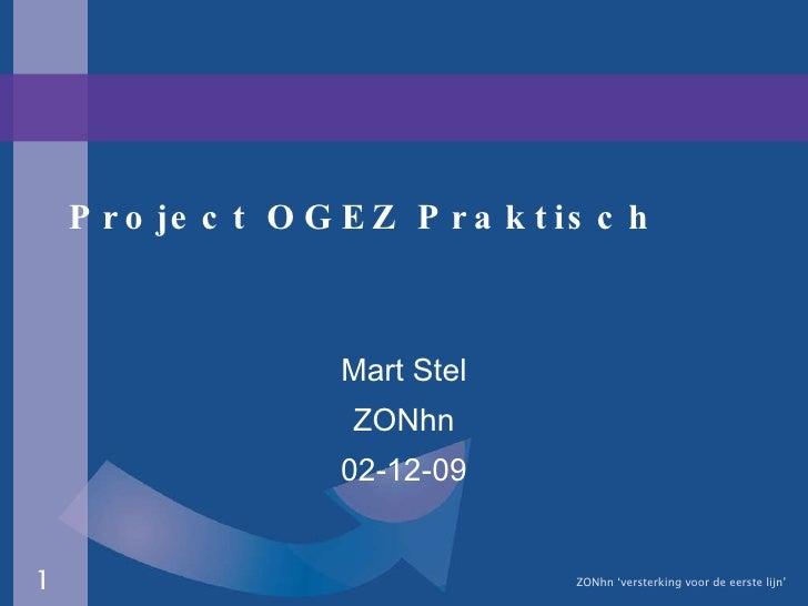 Project OGEZ Praktisch Mart Stel ZONhn 02-12-09