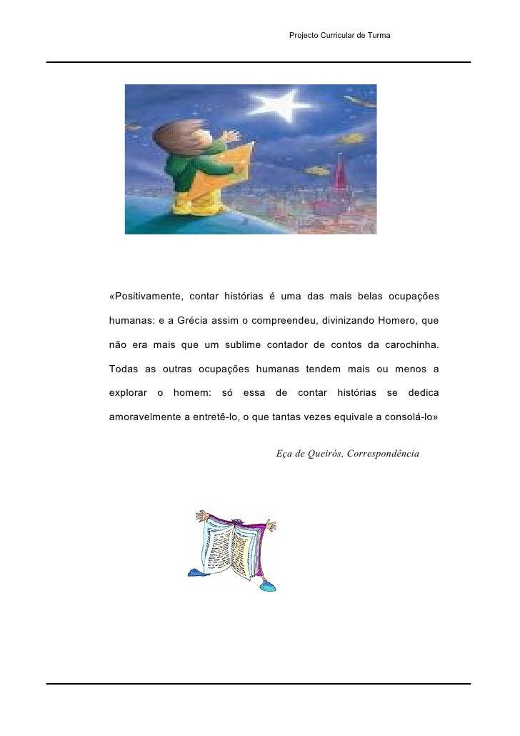 Projecto Curricular de Turma     «Positivamente, contar histórias é uma das mais belas ocupações  humanas: e a Grécia assi...