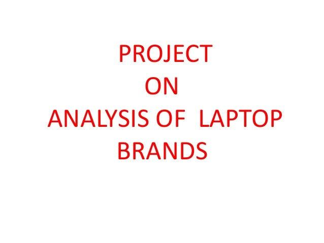 PROJECT ON ANALYSIS OF LAPTOP BRANDS