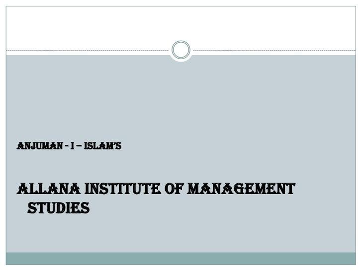 ANJUMAN - I – ISLAM'SALLANA INSTITUTE OF MANAGEMENT STUDIES