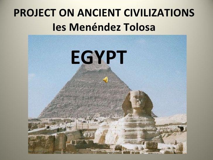 PROJECT ON ANCIENT CIVILIZATIONS Ies Menéndez Tolosa EGYPT