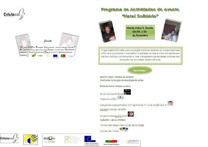 """Projecto """"Natal Solidário""""    Local: Arões (Centro de Formação para a Juventude de Arões e Quinta das Vinhas).  Datas: 4 e..."""