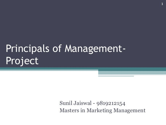 Principals of Management- Project 1 Sunil Jaiswal - 9819212154 Masters in Marketing Management