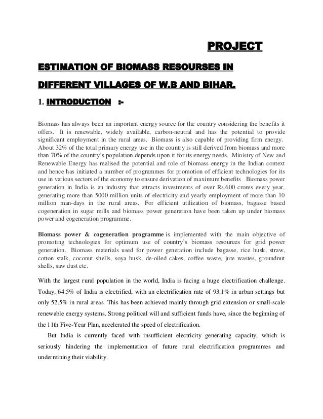 PROJECT ESTIMATION OF BIOMASS RESOURSES IN DIFFERENT VILLAGES OF W.B AND BIHAR. 1. INTRODUCTION :Biomass has always been a...