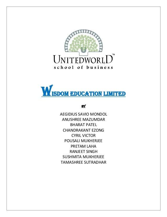 WISDOM EDUCATION LIMITED By AEGIDIUS SAVIO MONDOL ANUSHREE MAZUMDAR BHARAT PATEL CHANDRAKANT EZONG CYRIL VICTOR POUSALI MU...