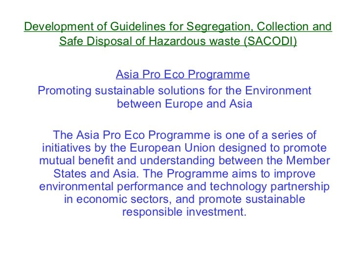 Development of Guidelines for Segregation, Collection and      Safe Disposal of Hazardous waste (SACODI)                As...