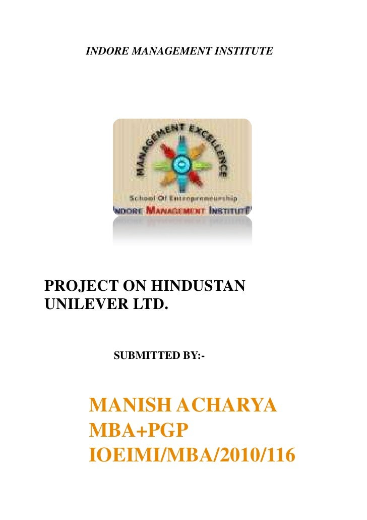 INDORE MANAGEMENT INSTITUTE<br />PROJECT ON HINDUSTAN UNILEVER LTD.<br />                         SUBMITTED...