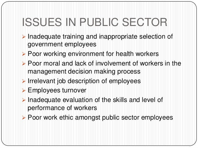 employee involvement on employee performance in public sector The purpose of this paper seeks to find out the effect of employee engagement  ed with job involvement keywords: employee  job performance in the public sector.