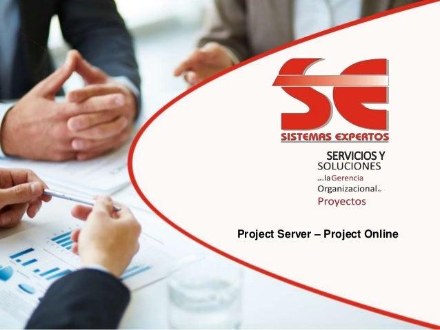 SERVICIOS Y Project Server – Project Online