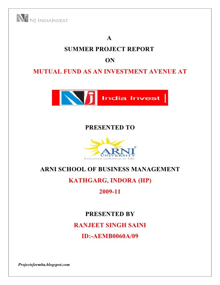 A                        SUMMER PROJECT REPORT                                      ON       MUTUAL FUND AS AN INVESTMENT ...