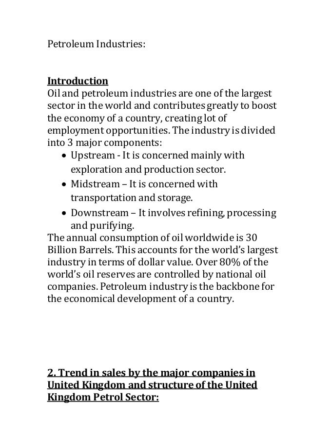 Petroleum Industries: Introduction Oil and petroleum industries are one of the largest sector in the world and contributes...