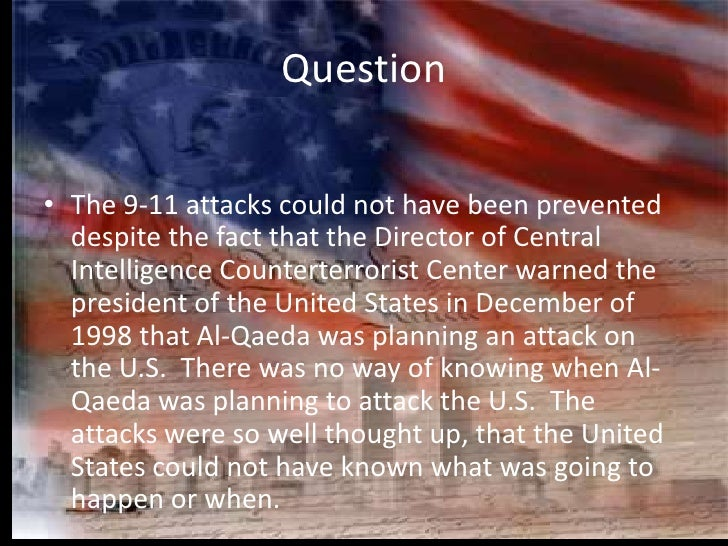 Question<br />The 9-11 attacks could not have been prevented despite the fact that the Director of Central Intelligence Co...