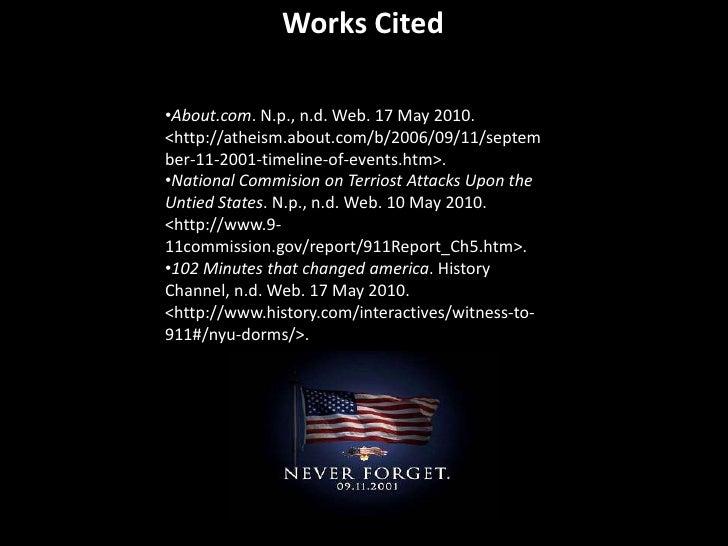 Works Cited<br /><ul><li>About.com. N.p., n.d. Web. 17 May 2010. <http://atheism.about.com/b/2006/09/11/september-11-...