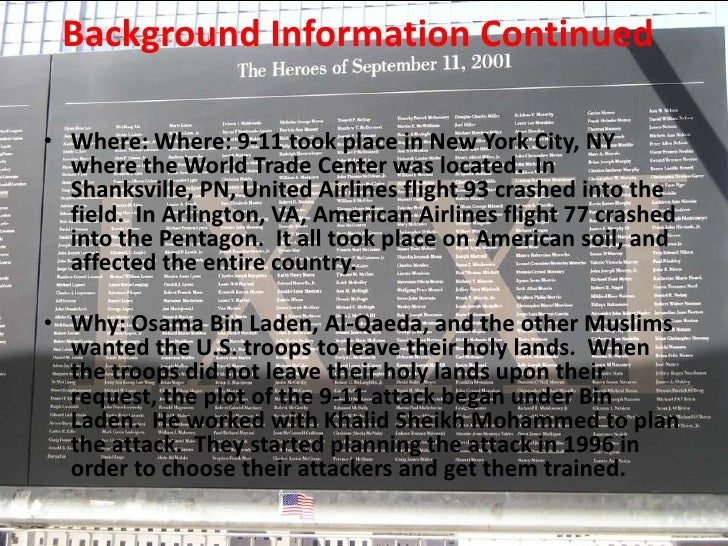 Background Information Continued<br />Where: Where: 9-11 took place in New York City, NY where the World Trade Center was ...