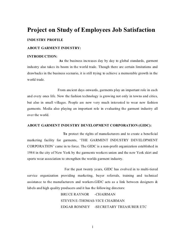 Project on Study of Employees Job SatisfactionINDUSTRY PROFILEABOUT GARMENT INDUSTRY:INTRODUCTION:                      As...