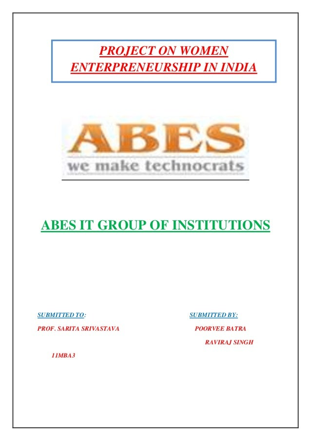 PROJECT ON WOMEN         ENTERPRENEURSHIP IN INDIAABES IT GROUP OF INSTITUTIONSSUBMITTED TO:             SUBMITTED BY:PROF...